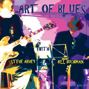 Art of Blues w/ Steve Arvey and Bill Buchman