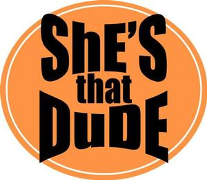 She's That Dude