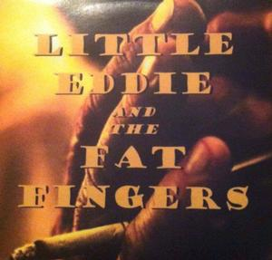 Little Eddie and the Fat Fingers